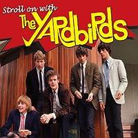 Stroll on With the Yardbirds