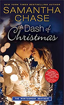 A Dash of Christmas (Montgomery Brothers Book 10) by [Chase, Samantha]