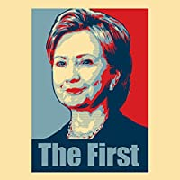 Hillary Clinton The First Political Poster Style Design - Vinyl Sticker by B&A