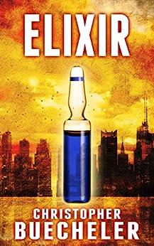 [Buecheler, Christopher]のElixir (English Edition)