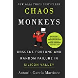 Chaos Monkeys: Obscene Fortune and Random Failure in Silicon Valley