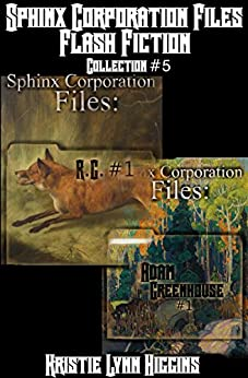 Sphinx Corporation Files: Flash Fiction: Collection #5 (Shades of Gray Short Shorts science fiction action adventure mystery thriller series) by [Higgins, Kristie Lynn]