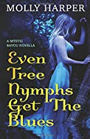 Even Tree Nymphs Get the Blues (Mystic Bayou)