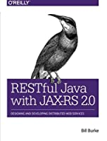 RESTful Java with JAX-RS 2.0: Designing and Developing Distributed Web Services by Bill Burke(2013-12-02)