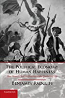 The Political Economy of Human Happiness: How Voters' Choices Determine the Quality of Life