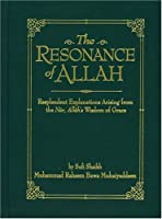 The Resonance of Allah: Resplendent Explanations Arising from the Nur, Allah's Wisdom of Grace