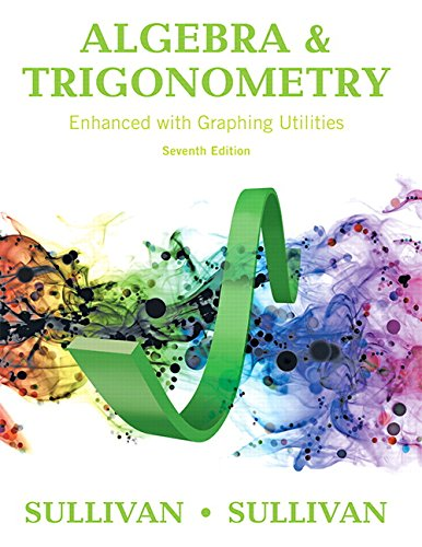 Download Algebra and Trigonometry Enhanced with Graphing Utilities (7th Edition) 0134119266