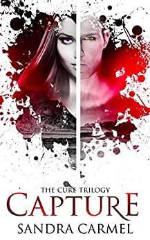 Capture (The Cure Book 1) by [Carmel, Sandra]