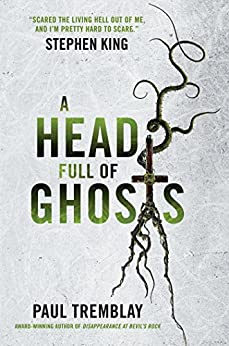 A Head Full of Ghosts by [Tremblay, Paul]