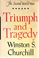 Triumph and Tragedy (The Second World War)
