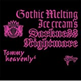 "Gothic Melting Ice Cream's Darkness""Nightmare"""