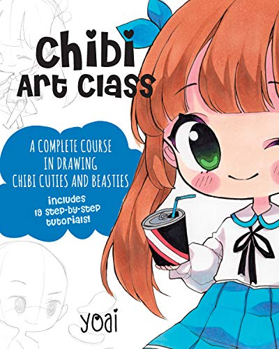 Chibi Art Class:A Complete Course in Drawing Chibi Cuties and Beasties - Includes 19 step-by-step tutorials! (English Edition)