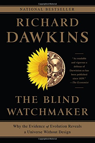 Download The Blind Watchmaker: Why the Evidence of Evolution Reveals a Universe Without Design 0393351491