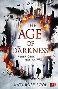 The Age of Darkness - Feuer über Nasira (Die Age-of-Darkness-Reihe 1) (German Edition)