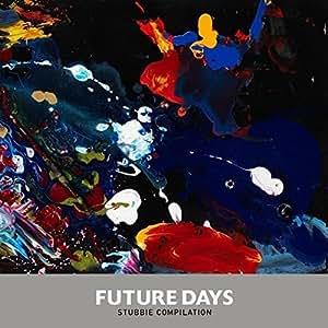 FUTURE DAYS STUBBIE COMPILATION