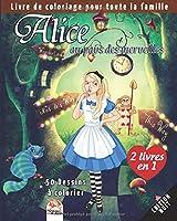 Alice au pays des merveilles – 50 Dessins à colorier – 2 livres en 1 – Edition nuit: Livre de Coloriage pour toute la famille