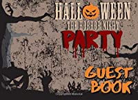 Halloween Guest book The horror night party: Guest Registry Book for Halloween Party | Sign in log to welcome guests on Day of the Dead | Keepsake memory book for grownups & kids | Graveyard design