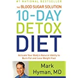 The Blood Sugar Solution 10-Day Detox Diet: Activate Your Body's Natural Ability to Burn Fat and Lose Weight Fast (English Edition)