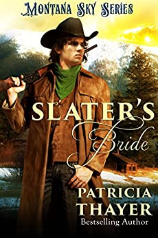Slater's Bride: Montana Sky Series by [Thayer, Patricia, Publishing, Montana Sky]