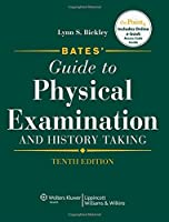 Bates' Guide to Physical Examination and History Taking, North American Edition (Bates' Guide to Physical Examination & History Taking)