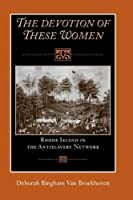 Devotion of These Women: Rhode Island in the Antislavery Network