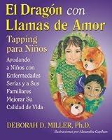 El Dragón Con Llamas de Amor: Tapping Para Niños