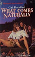 What Comes Naturally (Harlequin Super Romance)