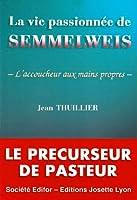 La vie passionnee de semmelweis