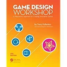 Game Design Workshop: A Playcentric Approach to Creating Innovative Games, Fourth Edition