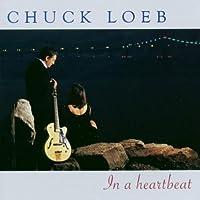 In a Heartbeat by CHUCK LOEB (2001-05-03)