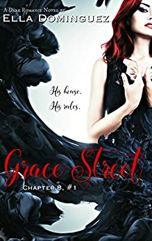 Grace Street (Chapter 8, #1): Revised Edition by [Dominguez, Ella]
