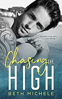 Chasing the High: A Steamy MM Romance by [Michele, Beth]