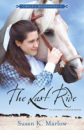 Download The Last Ride (Circle C Milestones Book 3) (English Edition) B01AYMEG9E