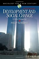 Development and Social Change: A Global Perspective (Sociology for a New Century Series) by Unknown(2007-12-06)