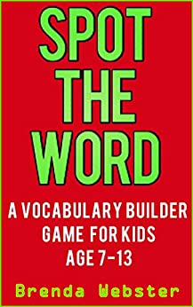 Spot the Word : A Vocabulary Builder Game for Kids Age 7-13 by [Webster, Brenda]