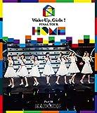 邦楽 Wake Up,Girls! FINAL TOUR —HOME...