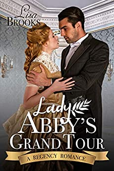 Lady Abby's Grand Tour: A Regency Romance by [Brooks, Lisa, Historical, Fable Charm]