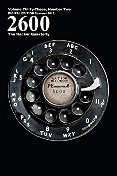 [2600 Magazine]の2600 Magazine: The Hacker Quarterly - Summer 2016 (English Edition)