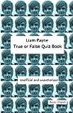 Liam Payne True or False Quiz Book (English Edition)