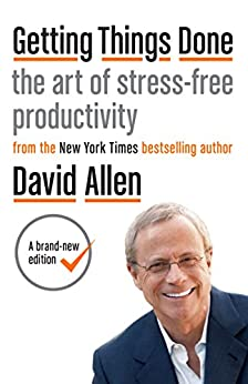 Getting Things Done: The art of stress-free productivity by [Allen, David]