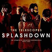 Splashdown: Complete Creation Recordings 1990-92 by TELESCOPES