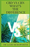 CBD VS. CBN WHAT'S THE DIFFERENCE: An In-Depth Analysis On The Difference Between CBD And CBN With It's Usefulness