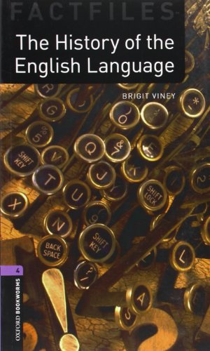 The History of the English Language (Oxford Bookworms Library: Factfiles, Stage 4)の詳細を見る