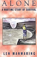 Alone: A Wartime Story of Survival