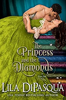 The Princess and the Diamonds (Fiery Tales Book 9) by [DiPasqua, Lila]