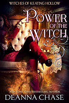 Power of the Witch (Witches of Keating Hollow Book 7) by [Chase, Deanna]