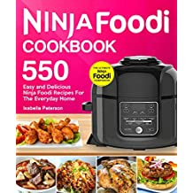 Ninja Foodi Cookbook: Top 550 Easy and Delicious Ninja Foodi Recipes for The Everyday Home