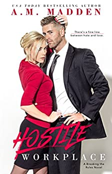 Hostile Workplace, A Breaking the Rules Novel by [Madden, A.M.]