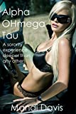 Alpha OHmega Tau (Transgender, First Time, Shemale, Greek System) (English Edition)