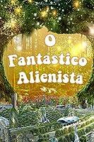 O Fantástico Alienista: A Conspiração Conspiracionista